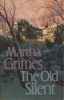 THE OLD SILENT. by Grimes, Martha.