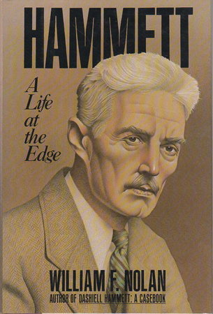 HAMMETT: A Life At The Edge. by [Hammett, Dashiel] Nolan, Willian F.