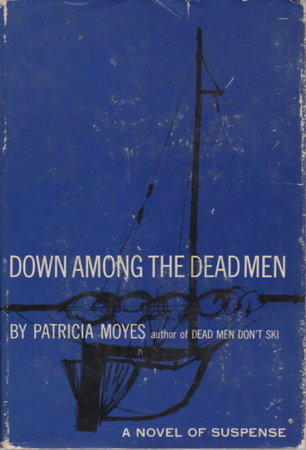 DOWN AMONG THE DEAD MEN. by Moyes, Patricia.