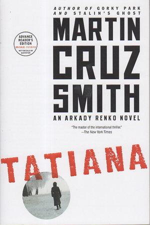 TATIANA: An Arkady Renko Novel. by Smith, Martin Cruz