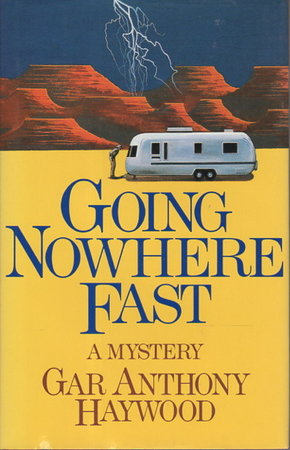 GOING NOWHERE FAST. by Haywood, Gar Anthony.