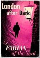 LONDON AFTER DARK. by Fabian, Robert.