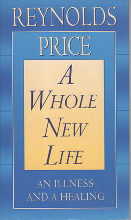 A WHOLE NEW LIFE. by Price, Reynold.