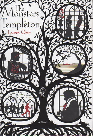 THE MONSTERS OF TEMPLETON. by Groff, Lauren