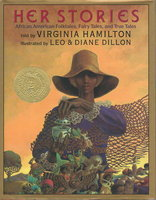 HER STORIES: African American Folktales, Fairy Tales, and True Tales. by Hamilton, Virginia.