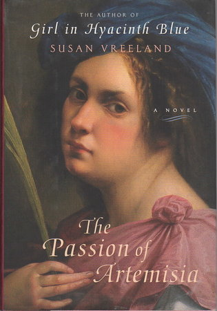 THE PASSION OF ARTEMISIA. by Vreeland, Susan.