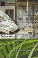 SALTWATER EMPIRE. by McDaniel, Raymond.
