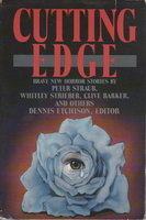 CUTTING EDGE. by [Anthology, signed] Etchison, Dennis, editor. Peter Straub, Richard Christian Matheson, William F. Nolan and George Clayton Johnson, signed.