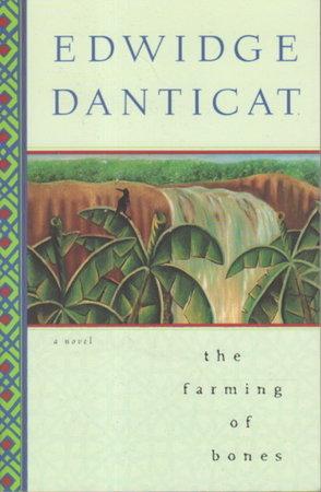 THE FARMING OF BONES. by Danticat, Edwidge.