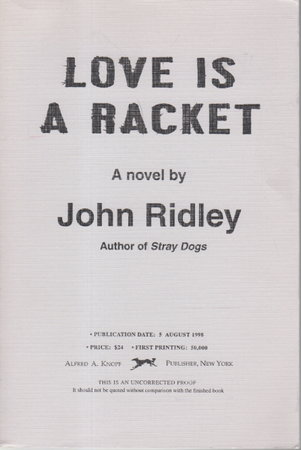 LOVE IS A RACKET. by Ridley, John.