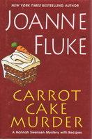 CARROT CAKE MURDER. by Fluke, Joanne.