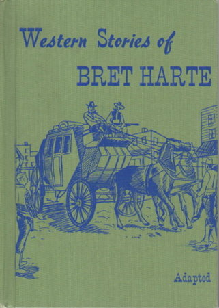 WESTERN STORIES OF BRET HARTE. by Harte, Bret.Adapted by Inez Bouton.