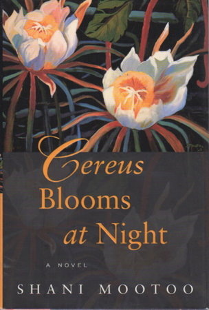 CEREUS BLOOMS AT NIGHT by Mootoo, Shani