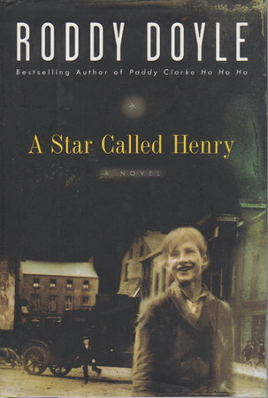 A STAR CALLED HENRY: Volume one of The Last Roundup. by Doyle, Roddy.