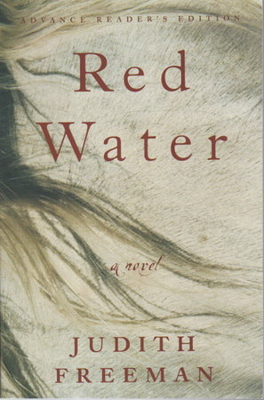 RED WATER. by Freeman, Judith.