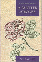 A MATTER OF ROSES: A Faith Abbey Mystery. by Manuel, David.
