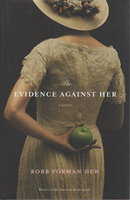THE EVIDENCE AGAINST HER. by Dew, Robb Forman.