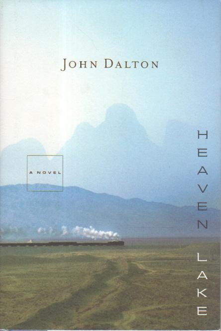 DALTON, JOHN. - HEAVEN LAKE.