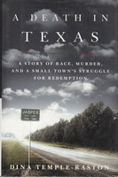 A DEATH IN TEXAS: A Story of Race, Murder, and a Small Town's Struggle for Redemption. by Temple-Raston, Dina.