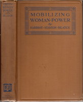 MOBILIZING WOMEN-POWER. by Blatch, Harriot Stanton (1856-1940) (foreword by Theodore Roosevelt.)