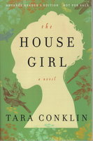 THE HOUSE GIRL. by Conklin, Tara.