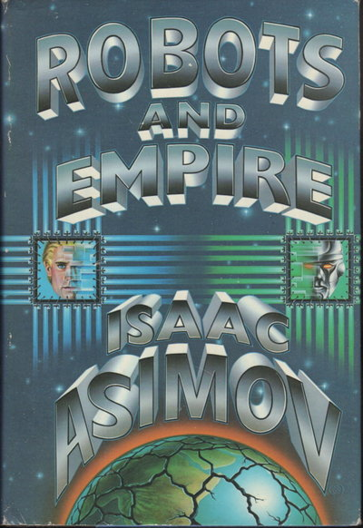 ROBOTS AND EMPIRE. by Asimov, Isaac