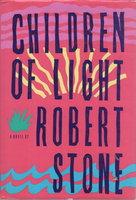 CHILDREN OF LIGHT. by Stone, Robert.