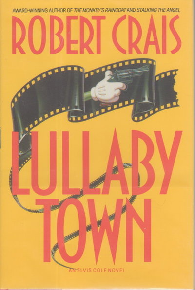 LULLABY TOWN. by Crais, Robert