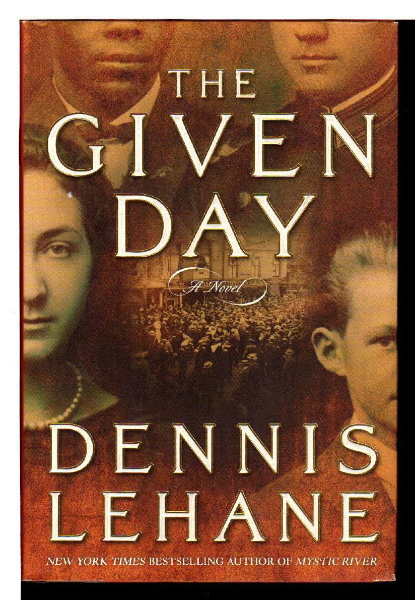 LEHANE, DENNIS. - THE GIVEN DAY.