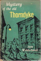 THE MYSTERY OF THE OLD THORNDYKE. by Waldschmidt, Jean.