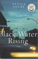BLACK WATER RISING. by Locke, Attica.