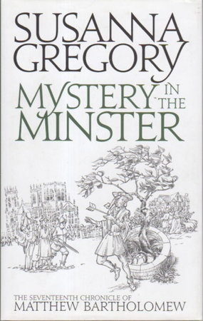 MYSTERY IN THE MINSTER. by Gregory, Susanna (pseudonym of Elizabeth Cruwys)