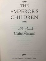 THE EMPEROR'S CHILDREN. by Messud, Claire.