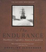 THE ENDURANCE: Shackleton's Legendary Antarctic Expedition. by [Shackelton, Sir Ernest , 1874-1922] Alexander, Caroline.