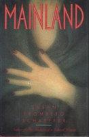 MAINLAND. by Schaeffer, Susan Fromberg.
