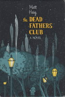 THE DEAD FATHERS CLUB. by Haig, Matt.
