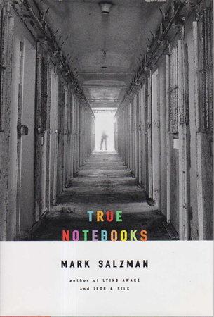 TRUE NOTEBOOKS. by Salzman, Mark.