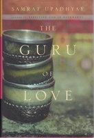 THE GURU OF LOVE. by Upadhyay, Samrat.