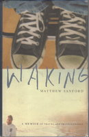 WAKING: A Memoir of Trauma and Transcendence. by Sanford, Matthew