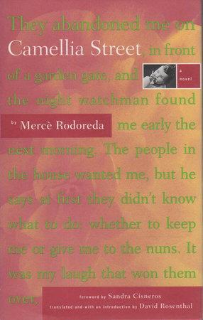 CAMELLIA STREET by Rodoreda. Merce (1908-1993); Sandra Cisneros, foreword, signed.