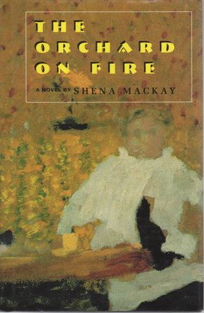 THE ORCHARD ON FIRE. by Mackay, Shena.