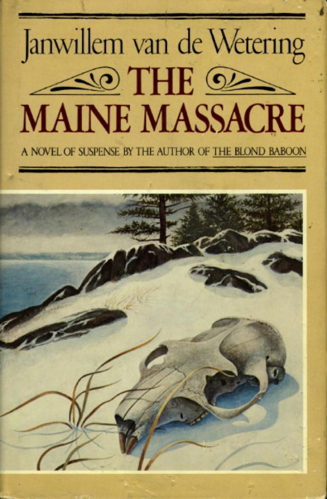 Book cover picture of van de Wetering, Janwillem THE MAINE MASSACRE. Boston: Houghton Mifflin, 1979.