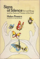 SIGNS OF SILENCE: Bernard Bragg and the National Threater of the Deaf by Powers, Helen.