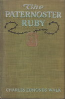 THE PATERNOSTER RUBY. by Walk, Charles Edmonds (1875 -?)