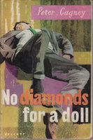 NO DIAMONDS FOR A DOLL. by Cagney, Peter.