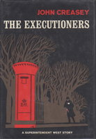 THE EXECUTIONERS. by Creasey, John