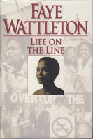 LIFE ON THE LINE by Wattleton, Faye