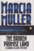 THE BROKEN PROMISE LAND by Muller, Marcia.