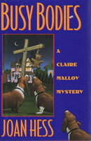 BUSY BODIES: A Claire Malloy Mystery. by Hess, Joan.