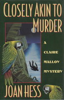 CLOSELY AKIN TO MURDER: A Claire Malloy Mystery. by Hess, Joan.